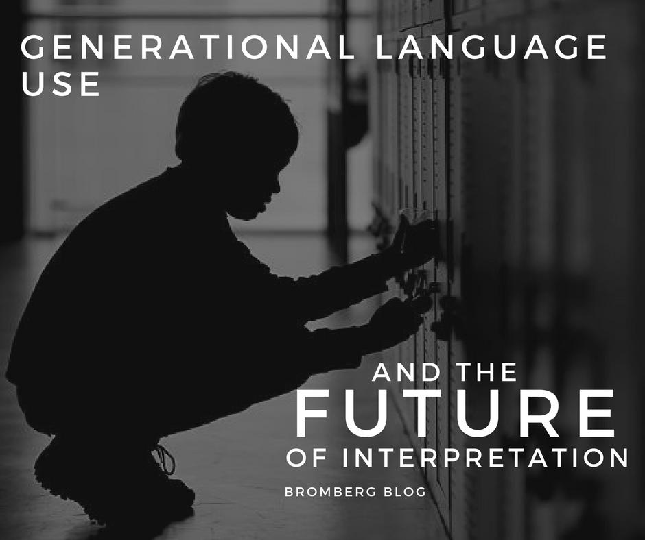 Generational Language Use & the Future of Interpretation