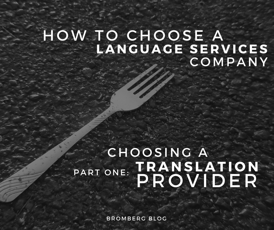 How to Choose a Language Services Company | Part One: Choosing a Translation Provider