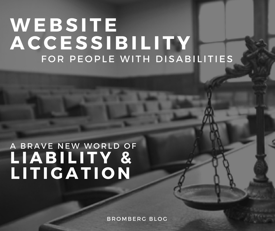 Website Accessibility for People with Disabilities – A Brave New World of Liability & Litigation