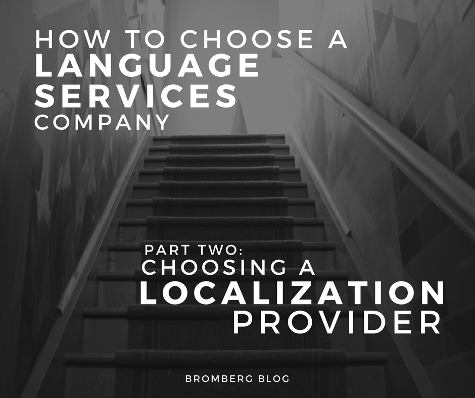 How to Choose a Language Services Company | Part Two: Choosing a Localization Provider