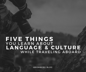 Five Things you learn about language and culture while traveling aboard (cultural awareness)