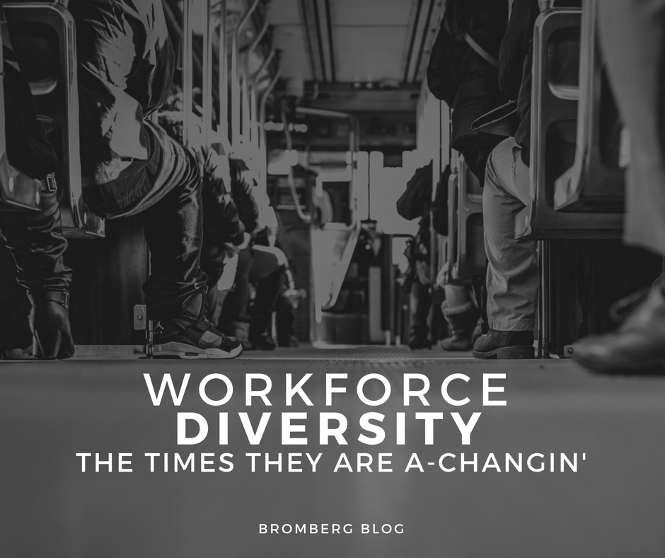 Workforce Diversity Today: The Times They Are A-Changin'?