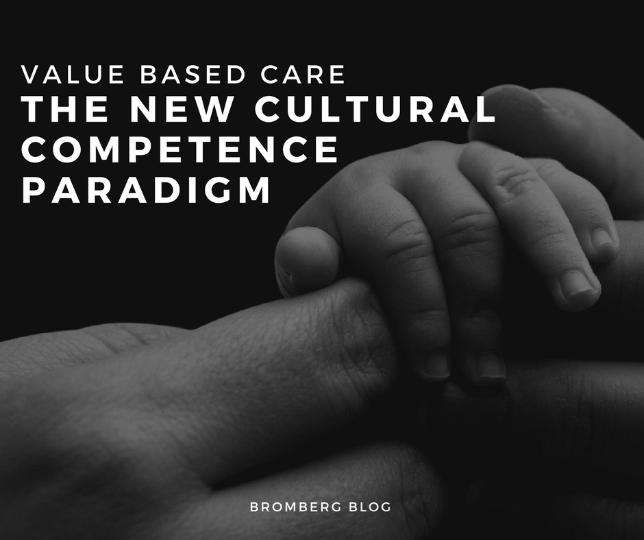Value Based Care – The New Cultural Competence Paradigm