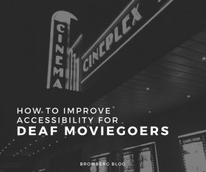 How to Improve Accessibility for Deaf Moviegoers