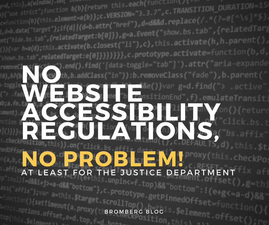 No Website Accessibility Regulations, No Problem! At Least for the Justice Department…