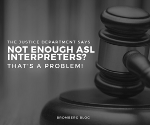 The Justice Department Says Not Enough ASL Interpreters? That's a Problem