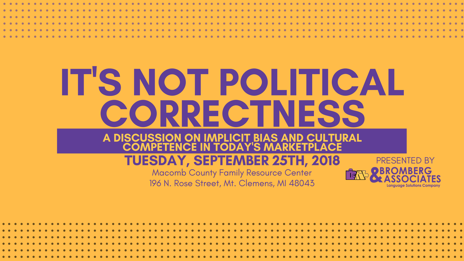 "Join us for ""It's Not Political Correctness,"" a discussion on Implicit Bias and Cultural Competence in Today's Marketplace"