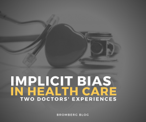 Implicit Bias in Health Care: Two Doctors' Experiences