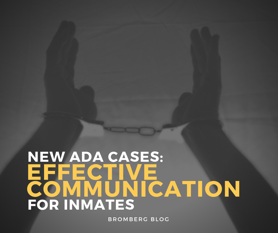 New ADA Cases: Effective Communications for Inmates