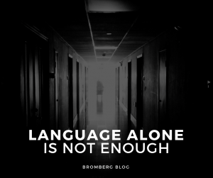 Language Alone Is Not Enough