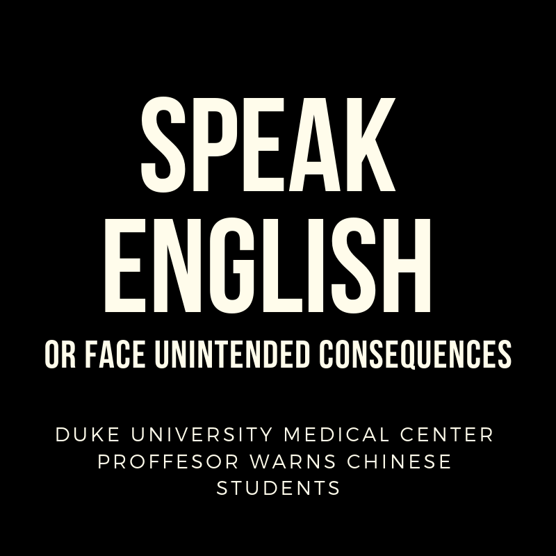 Duke University Medical Center Professor Warns Chinese Students: Speak English or Face 'Unintended Consequences'