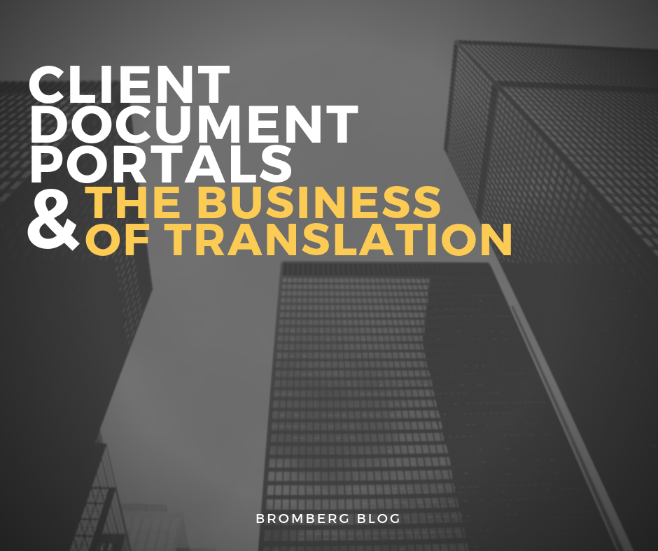 Client Document Portals and the Business of Translation:  A Match Made in Heaven?