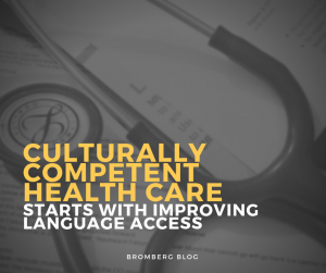 Culturally Competent Health Care Starts with Improving Language Access