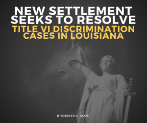 New Settlement seeks to resolve title VI discrimination cases in Louisiana