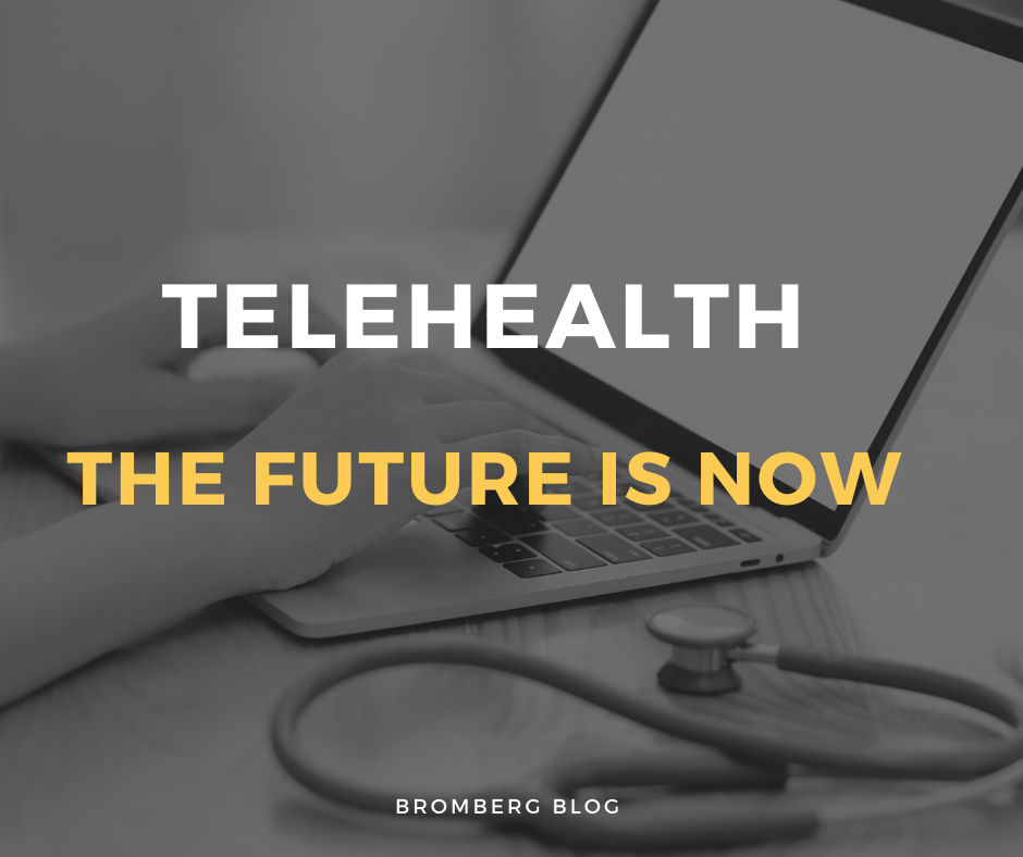 Telehealth – The Future is Now