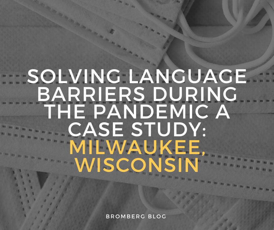 Solving Language Barriers During the Pandemic A Case Study: Milwaukee, Wisconsin