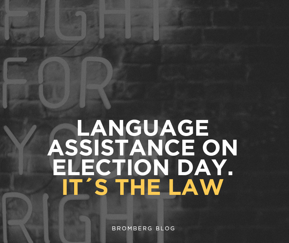 Language Assistance on Election Day. It's the Law