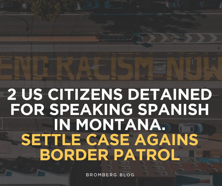 2 US citizens Detained for Speaking Spanish in Montana Settle Case Against Border Patrol