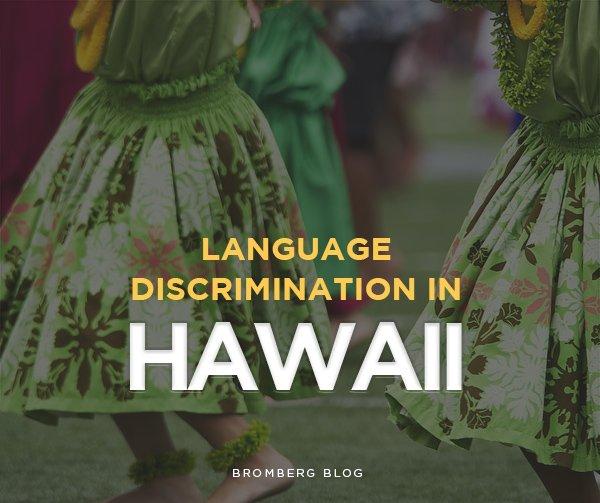 Language Discrimination in Hawaii